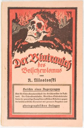 Der Blutrausch des Bolchewismus (anti semitic and anti bolshevik pamphlet, Germany 1925.)